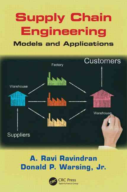 Supply Chain Engineering By Ravindran, A. Ravi/ Warsing, Donald Paul